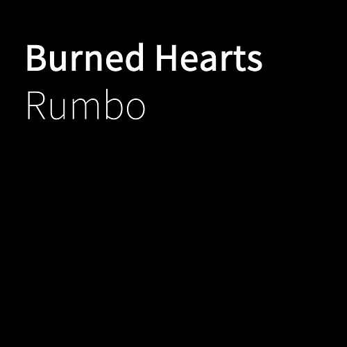 Burned Hearts by Rumbo