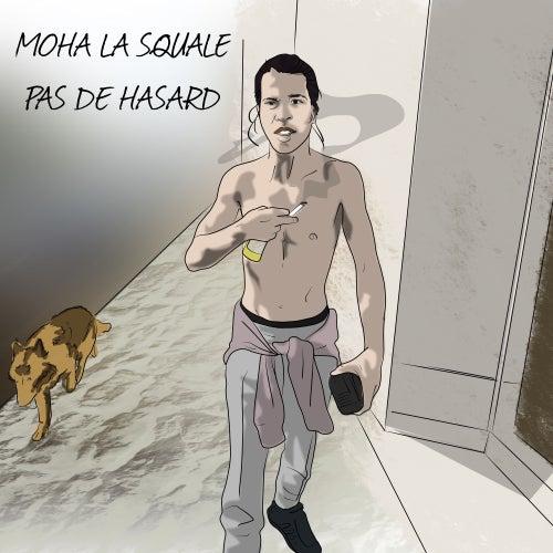 Pas de hasard de Moha La Squale