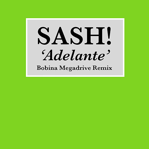 Adelante (Bobina Megadrive Mix) von Sash!