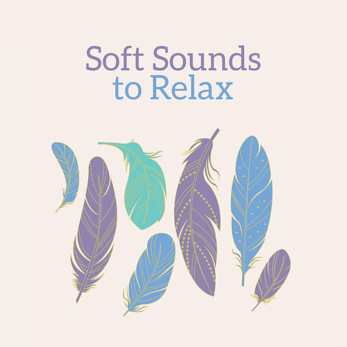 Soft Sounds to Relax by Relaxing Spa Music