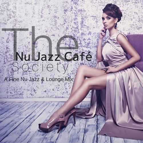 The Nu Jazz Café Society: A Fine Nu Jazz & Lounge Mix von Various Artists