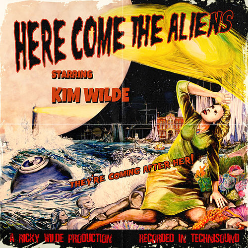 Here Come the Aliens by Kim Wilde