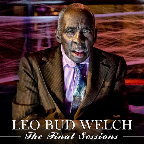 The Final Sessions von Leo Bud Welch
