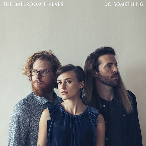 Do Something von The Ballroom Thieves