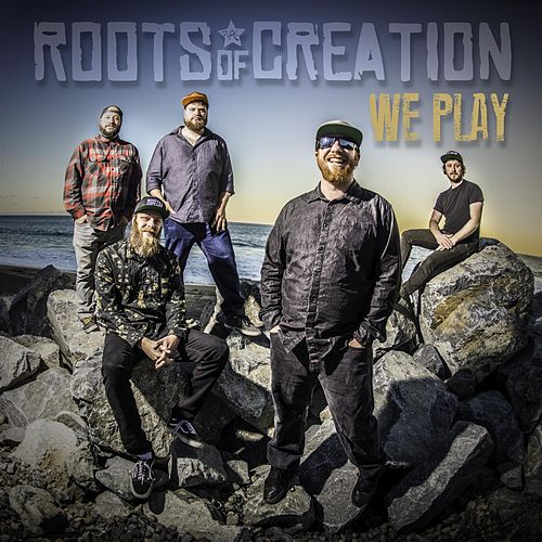 We Play by Roots of Creation