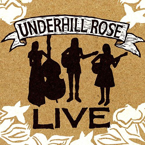Live by Underhill Rose