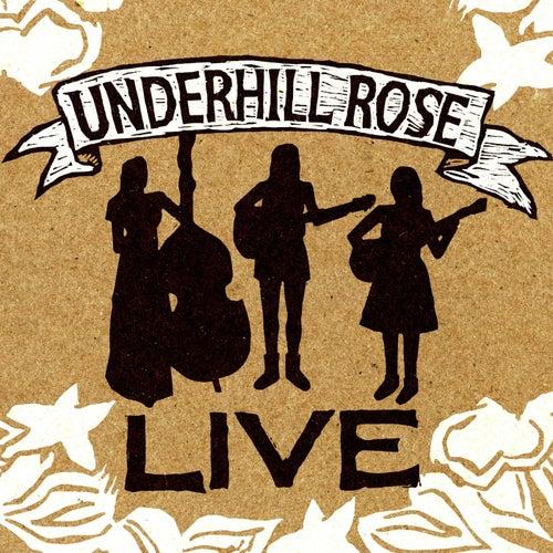 Live von Underhill Rose