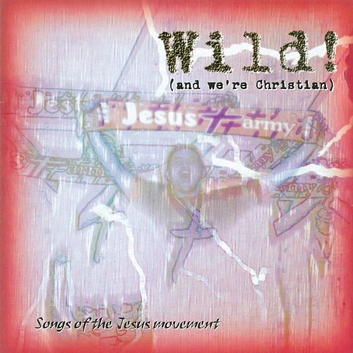 Wild! (And We're Christian) [Live] by Jesus Army
