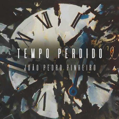 Tempo Perdido von João Pedro Pinheiro
