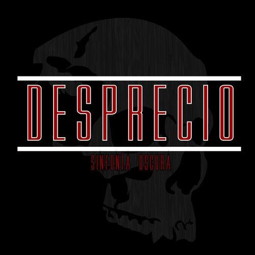 Desprecio by Sinfonía Oscura