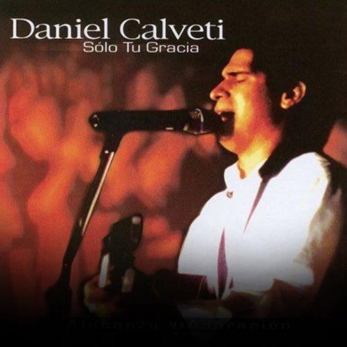 Sólo Tu Gracia de Daniel Calveti