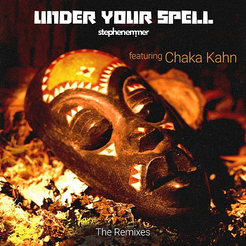Under Your Spell the Remixes (feat. Chaka Khan) by Stephen Emmer