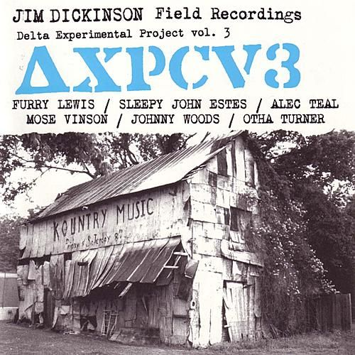 Field Recordings: Delta Experimental Project Vol. 3 de Various Artists
