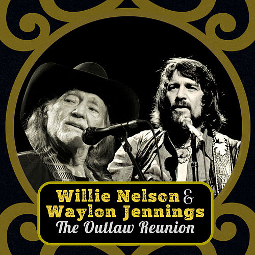 The Outlaw Renuion by Willie Nelson