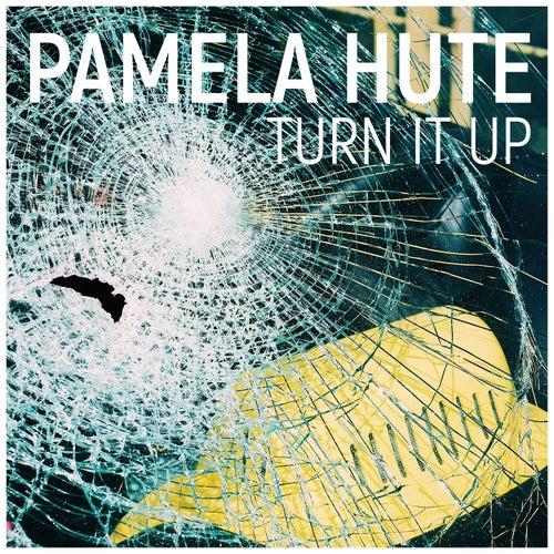 Turn It Up by Pamela Hute
