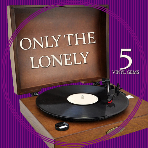 Only The Lonely - Vinyl Gems 5 by Various Artists