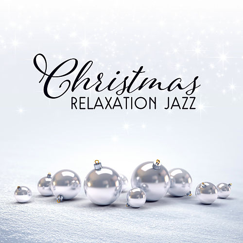 Christmas Relaxation Jazz by The Merry Christmas Players