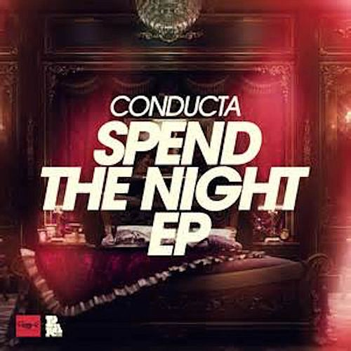 Spend The Night - Single by Conducta