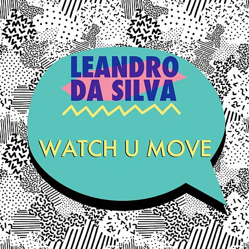 Watch U Move von Leandro Da Silva