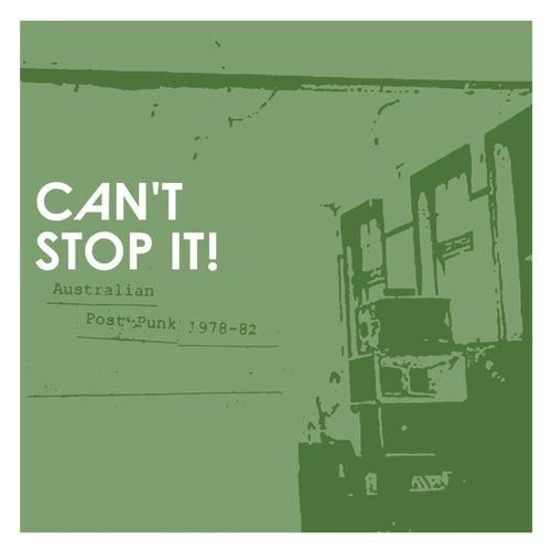 Can't Stop It! Australian Post-Punk 1978-82 de Various Artists