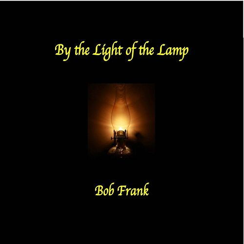 By the Light of the Lamp de Bob Frank