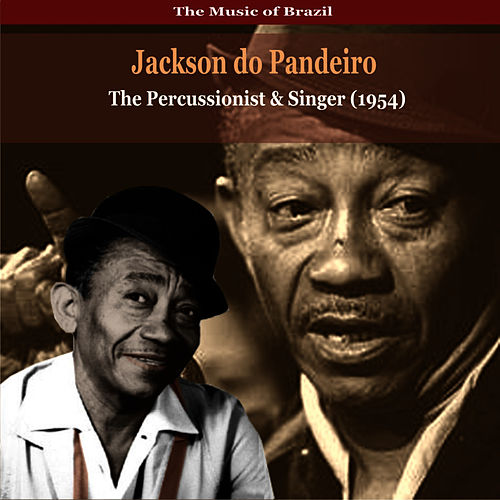 The Music of Brazil / Jackson do Pandeiro / The Percussionist and Singer (1954) de Jackson Do Pandeiro
