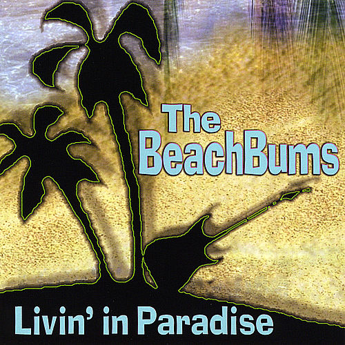 Livin' in Paradise by Beach Bums