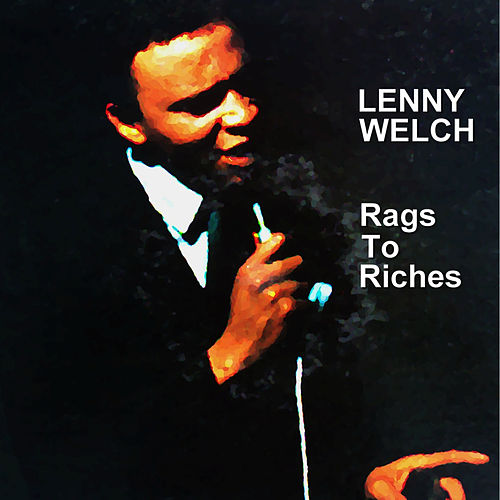 Rags To Riches by Lenny Welch