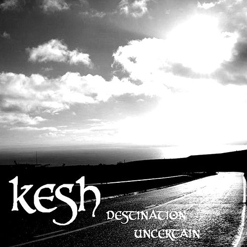 Destination Uncertain by Kesh