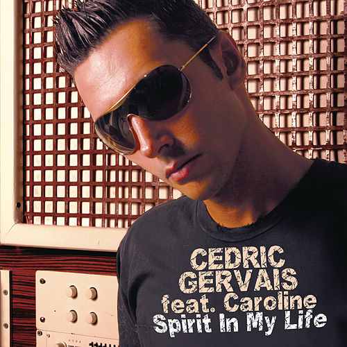 Spirit In My Life by Cedric Gervais