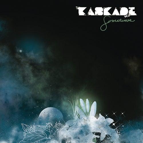 Sometimes de Kaskade