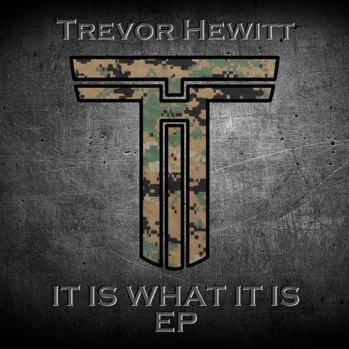 It Is What It Is EP by Trevor Hewitt