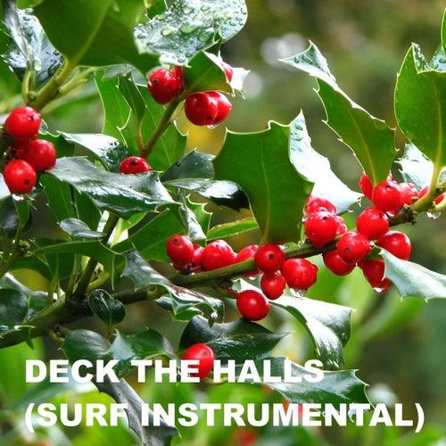 Deck The Halls (Surf Instrumental) by Friends of Steve