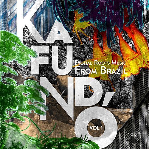 Kafundó, Vol. 1: Digital Roots Music from Brazil - EP by Various Artists