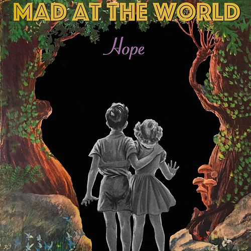 Hope by Mad at the World
