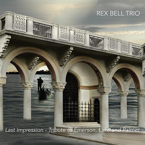 Last Impression - Tribute to Emerson, Lake and Palmer de Rex Bell Trio