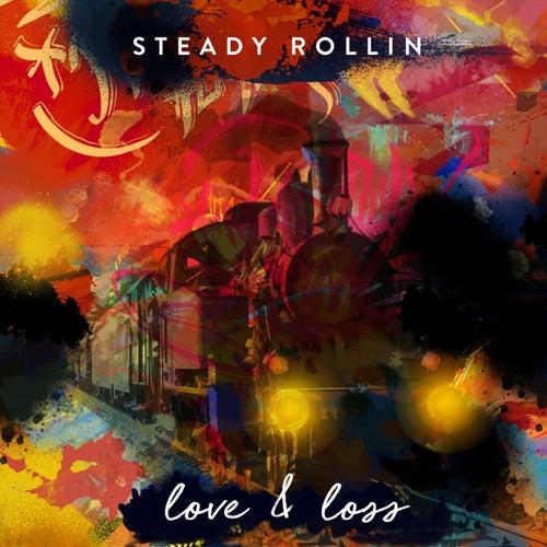 Love & Loss by Steady Rollin'