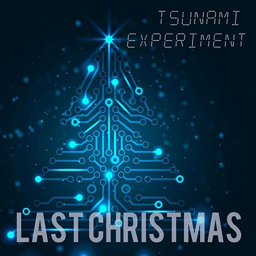 Last Christmas von The Tsunami Experiment