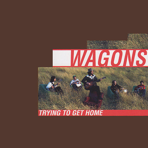 Trying to Get Home von Wagons