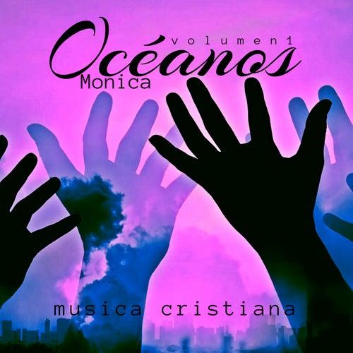 Océanos (Vol. 1: Música Cristiana) by Monica