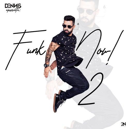 Dennis Dj Apresenta: Funk Now!, Vol. 2 de Various Artists