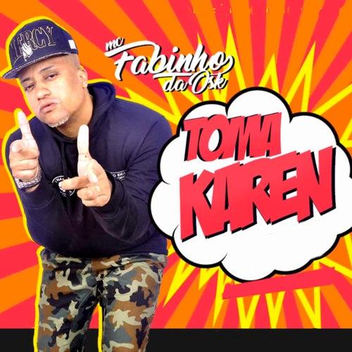 Toma Karen by MC Fabinho da Osk