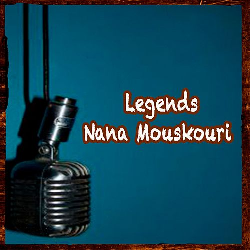 Legends - Nana Mouskouri de Nana Mouskouri