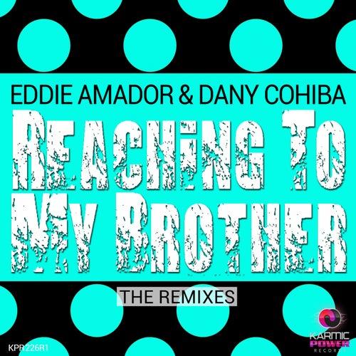 Reaching to My Brother (The Remixes) von Dany Cohiba Eddie Amador