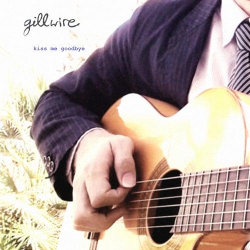 Kiss Me Goodbye de Gillwire