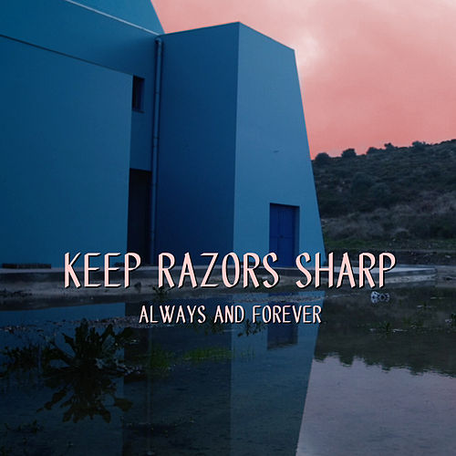 Always and Forever by Keep Razors Sharp