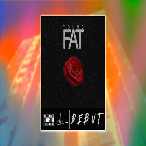 Debut von Young Fat
