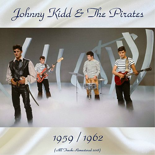 Johnny Kidd & The Pirates 1959 / 1962 (All Tracks Remastered 2018) de Johnny Kidd