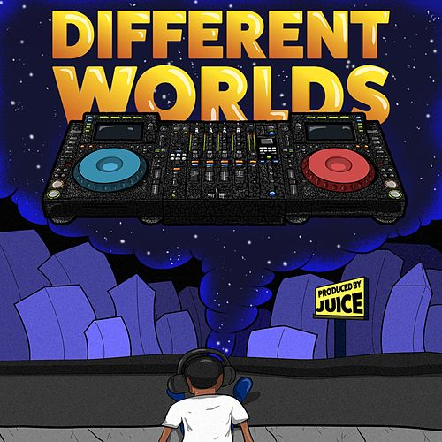 Different Worlds by Juice