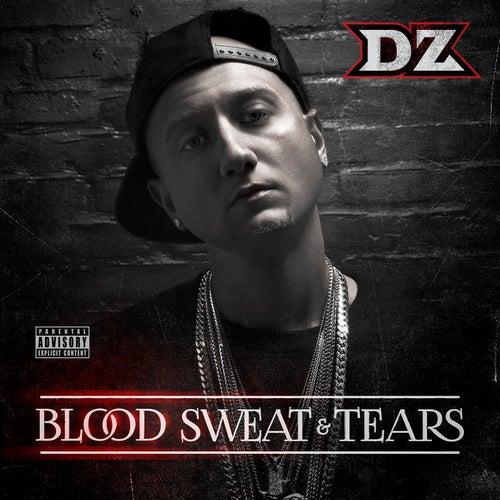 Blood, Sweat & Tears by DZ